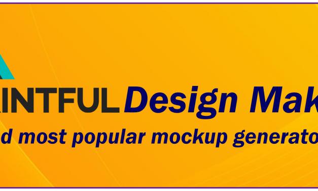 Best and Most Popular Mockup Generators Series – Printful Mockup Generator – Tailor-made for Apparels